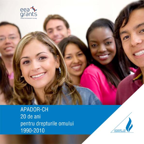 APADOR-CH  20 de ani pentru drepturile omului  1990 - 2010